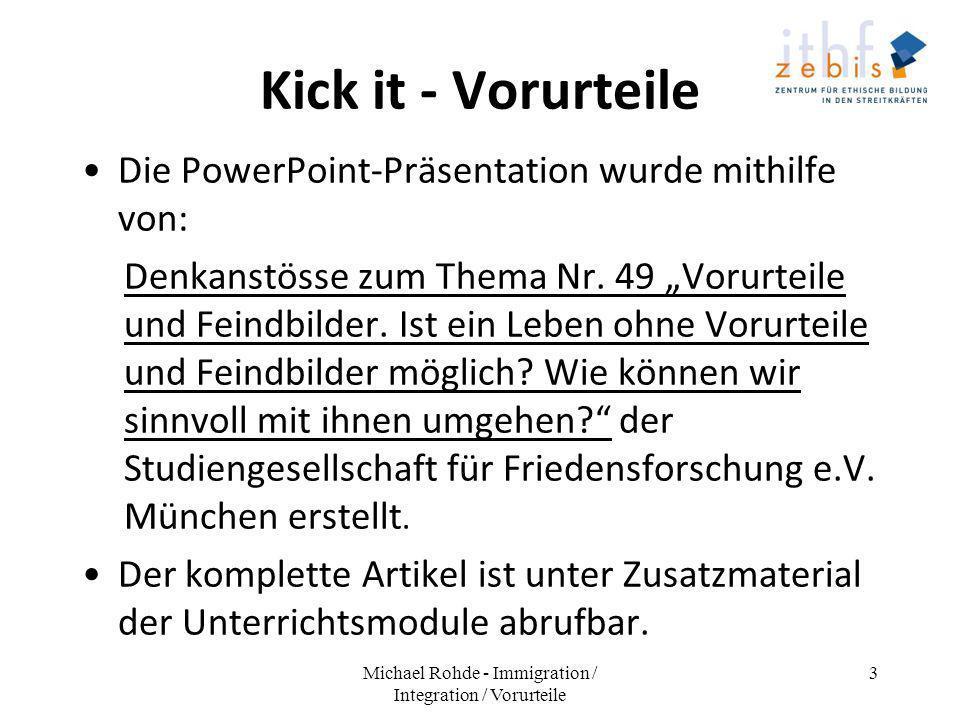 Kick it - Vorurteile Die PowerPoint-Präsentation wurde mithilfe von: Denkanstösse zum Thema Nr. 49 Vorurteile und Feindbilder. Ist ein Leben ohne Voru