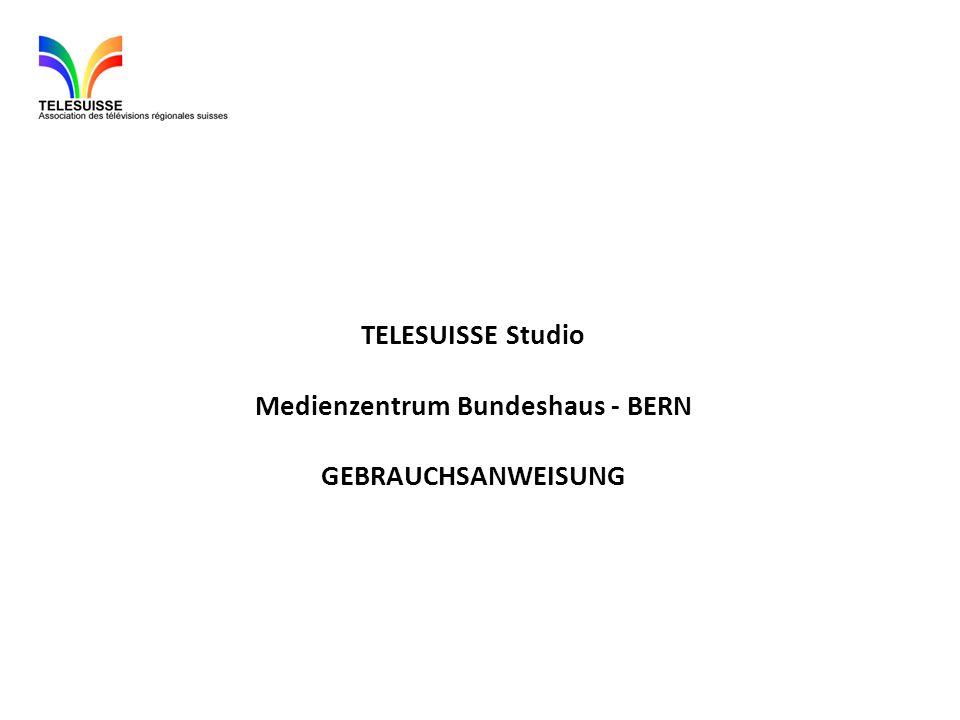 Medienzentrum Bundeshaus Bern Notwendige Ausrüstung für die Mitglieder: -Eine Internetverbindung mit minimum 6Mbit/s, priorisiert im Download.