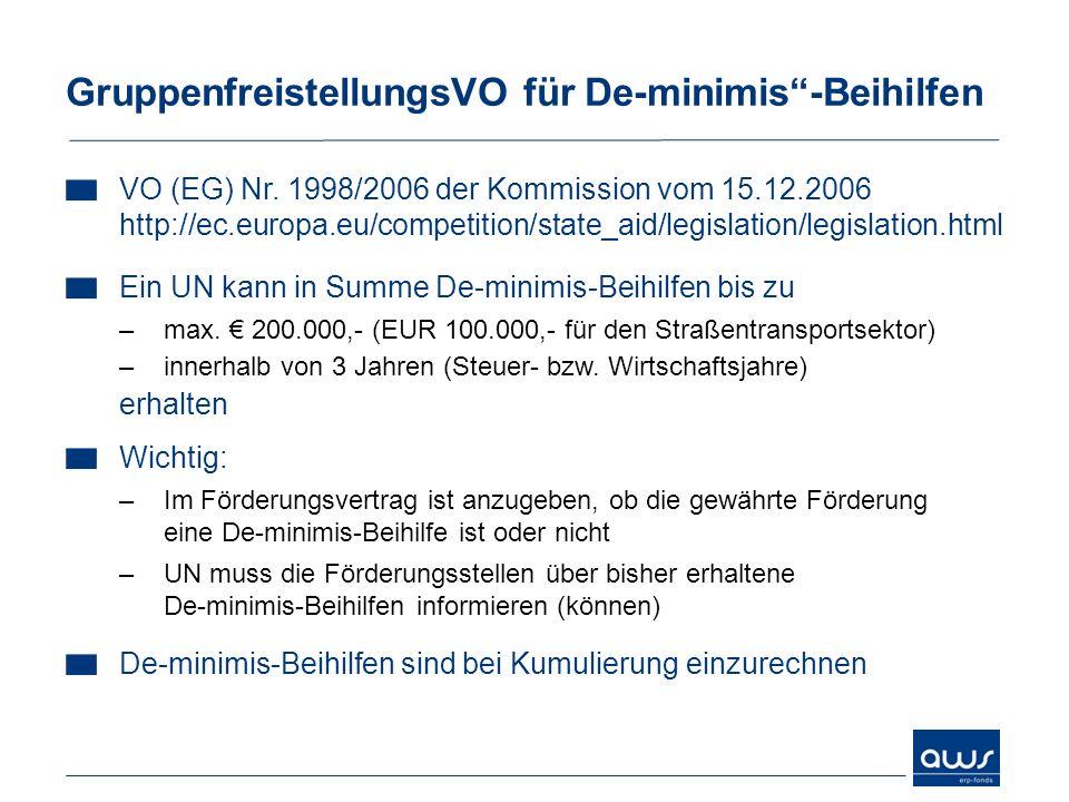GruppenfreistellungsVO für De-minimis-Beihilfen VO (EG) Nr. 1998/2006 der Kommission vom 15.12.2006 http://ec.europa.eu/competition/state_aid/legislat