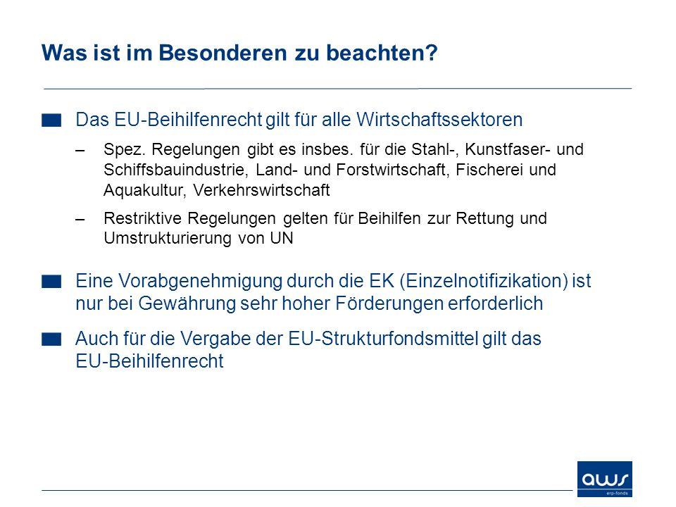 Was ist im Besonderen zu beachten? Das EU-Beihilfenrecht gilt für alle Wirtschaftssektoren –Spez. Regelungen gibt es insbes. für die Stahl-, Kunstfase