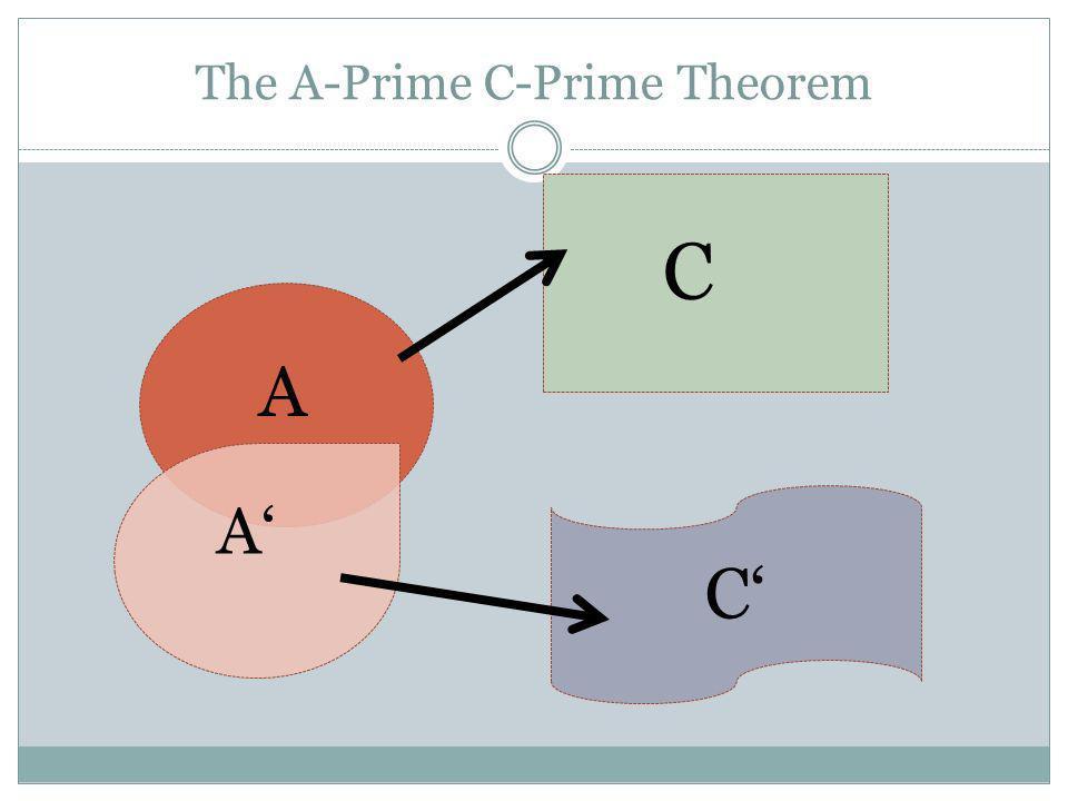 The A-Prime C-Prime Theorem A A C C