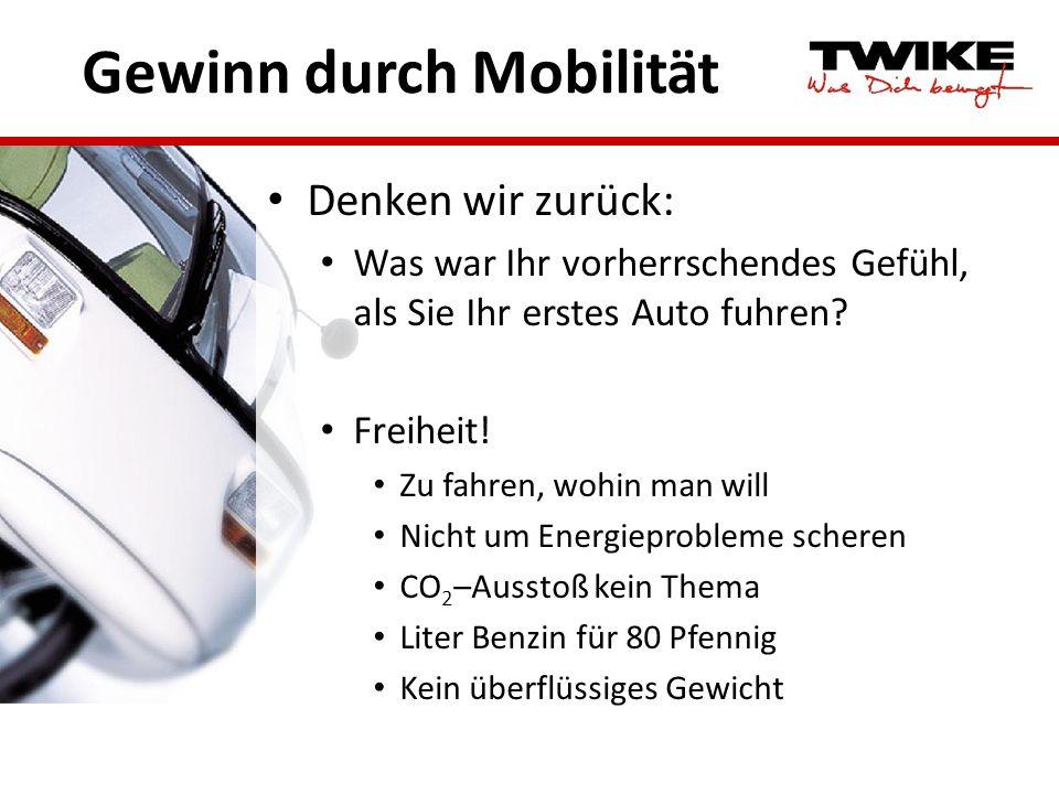 Gewinn durch Mobilität Denken wir zurück: Was war Ihr vorherrschendes Gefühl, als Sie Ihr erstes Auto fuhren? Freiheit! Zu fahren, wohin man will Nich