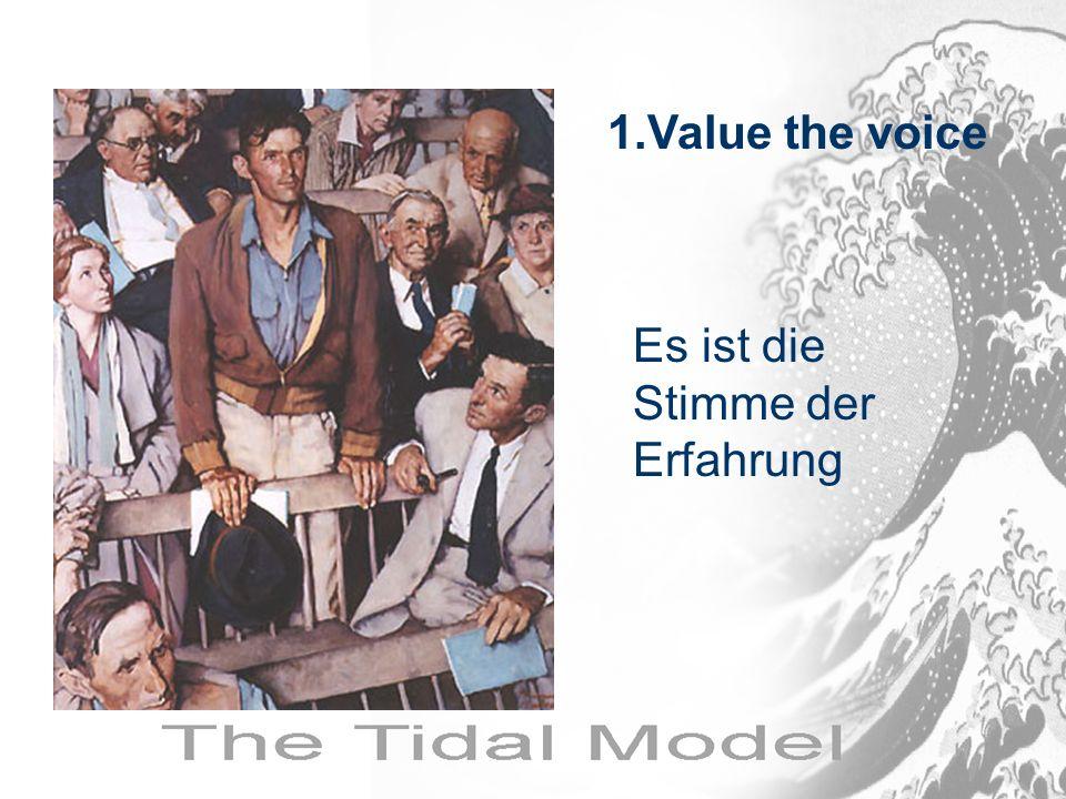Es ist die Stimme der Erfahrung 1.Value the voice