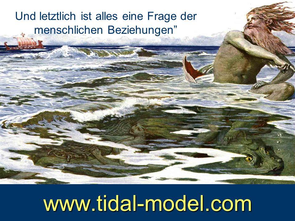 www.tidal-model.com Und letztlich ist alles eine Frage der menschlichen Beziehungen