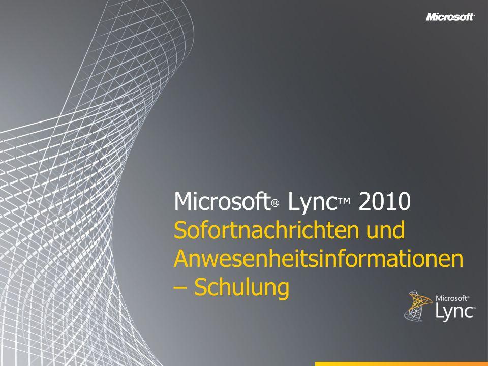 Microsoft ® Lync 2010 Sofortnachrichten und Anwesenheitsinformationen – Schulung