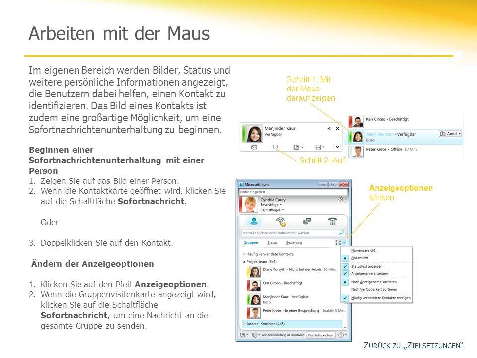 Arbeiten mit der Maus Im eigenen Bereich werden Bilder, Status und weitere persönliche Informationen angezeigt, die Benutzern dabei helfen, einen Kont