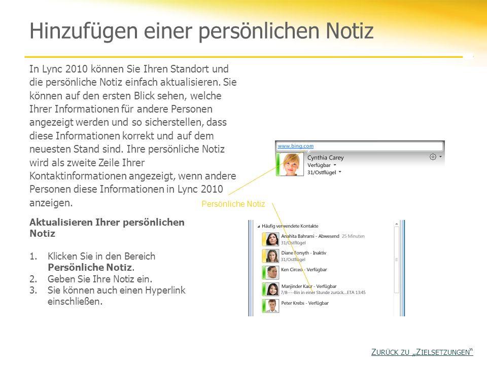 Hinzufügen einer persönlichen Notiz In Lync 2010 können Sie Ihren Standort und die persönliche Notiz einfach aktualisieren. Sie können auf den ersten