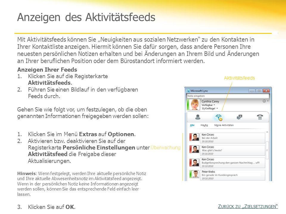 Anzeigen des Aktivitätsfeeds Mit Aktivitätsfeeds können Sie Neuigkeiten aus sozialen Netzwerken zu den Kontakten in Ihrer Kontaktliste anzeigen. Hierm