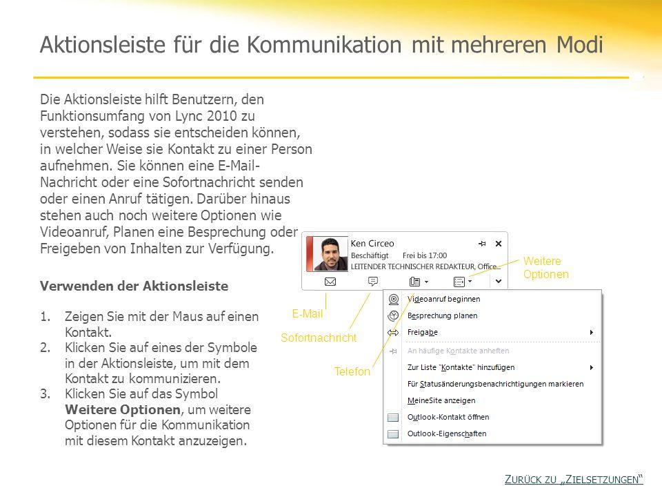 Aktionsleiste für die Kommunikation mit mehreren Modi Die Aktionsleiste hilft Benutzern, den Funktionsumfang von Lync 2010 zu verstehen, sodass sie en