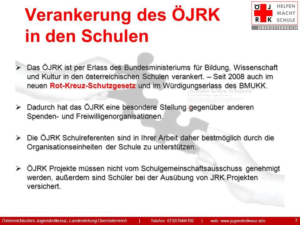 3 Verankerung des ÖJRK in den Schulen Das ÖJRK ist per Erlass des Bundesministeriums für Bildung, Wissenschaft und Kultur in den österreichischen Schu