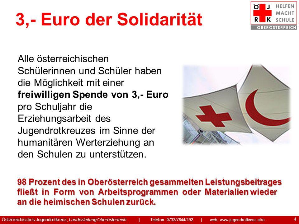 4 Alle österreichischen Schülerinnen und Schüler haben die Möglichkeit mit einer freiwilligen Spende von 3,- Euro pro Schuljahr die Erziehungsarbeit d