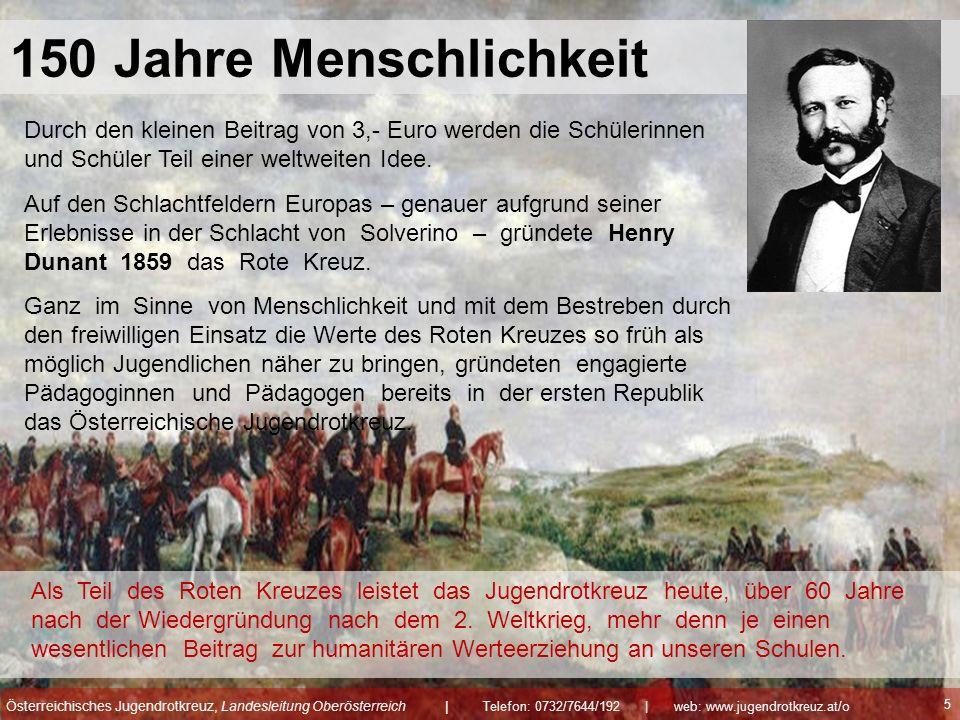 150 Jahre Menschlichkeit Durch den kleinen Beitrag von 3,- Euro werden die Schülerinnen und Schüler Teil einer weltweiten Idee. Auf den Schlachtfelder