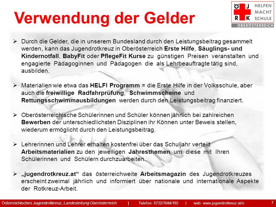7 Verwendung der Gelder Durch die Gelder, die in unserem Bundesland durch den Leistungsbeitrag gesammelt werden, kann das Jugendrotkreuz in Oberösterr