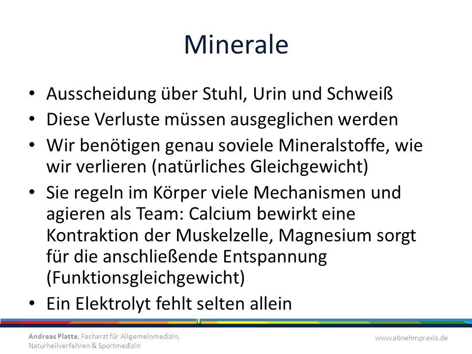 Minerale Ausscheidung über Stuhl, Urin und Schweiß Diese Verluste müssen ausgeglichen werden Wir benötigen genau soviele Mineralstoffe, wie wir verlie