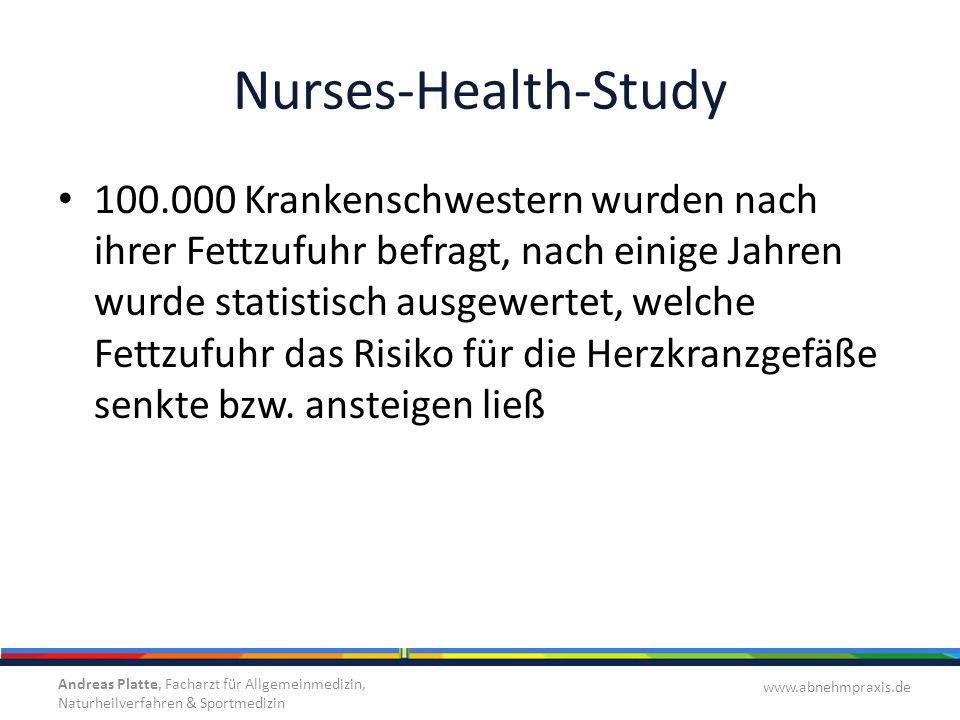 Nurses-Health-Study 100.000 Krankenschwestern wurden nach ihrer Fettzufuhr befragt, nach einige Jahren wurde statistisch ausgewertet, welche Fettzufuh