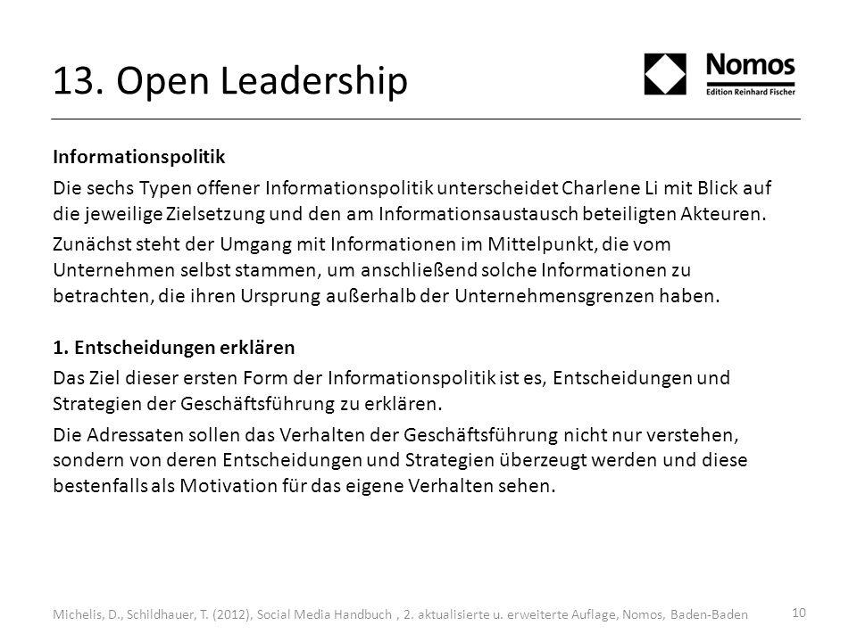 13. Open Leadership Informationspolitik Die sechs Typen offener Informationspolitik unterscheidet Charlene Li mit Blick auf die jeweilige Zielsetzung