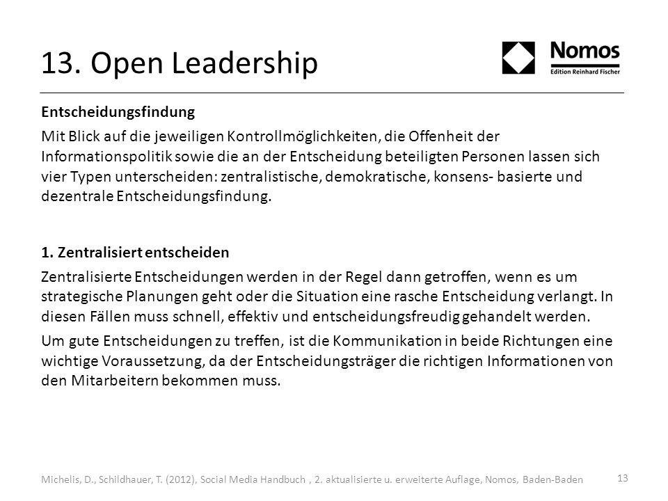 13. Open Leadership Entscheidungsfindung Mit Blick auf die jeweiligen Kontrollmöglichkeiten, die Offenheit der Informationspolitik sowie die an der E