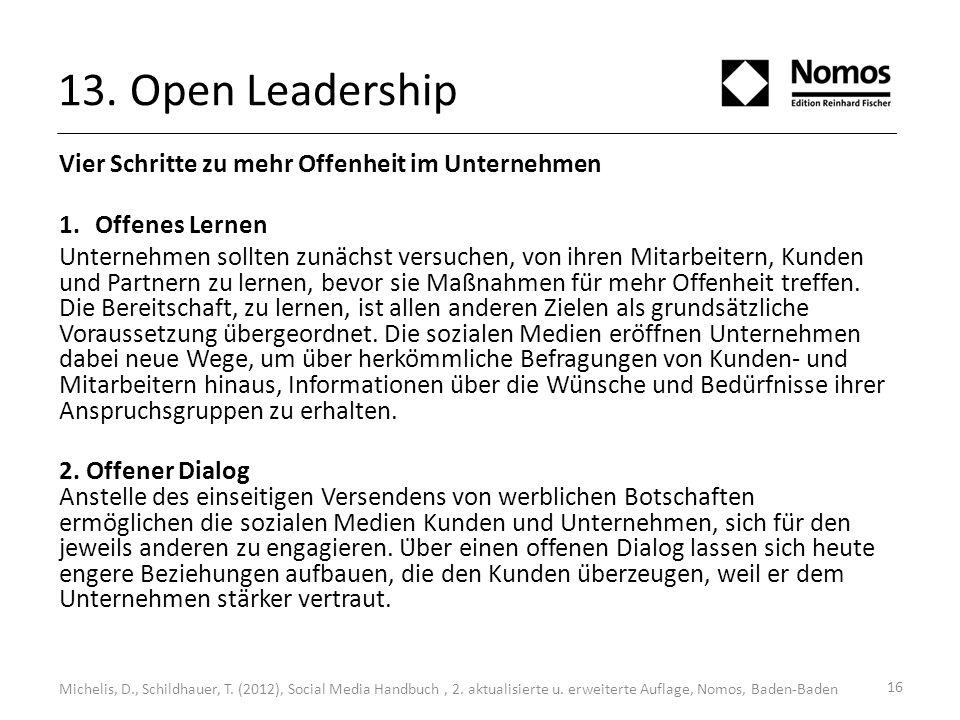 13. Open Leadership Vier Schritte zu mehr Offenheit im Unternehmen 1.Offenes Lernen Unternehmen sollten zunächst versuchen, von ihren Mitarbeitern, K