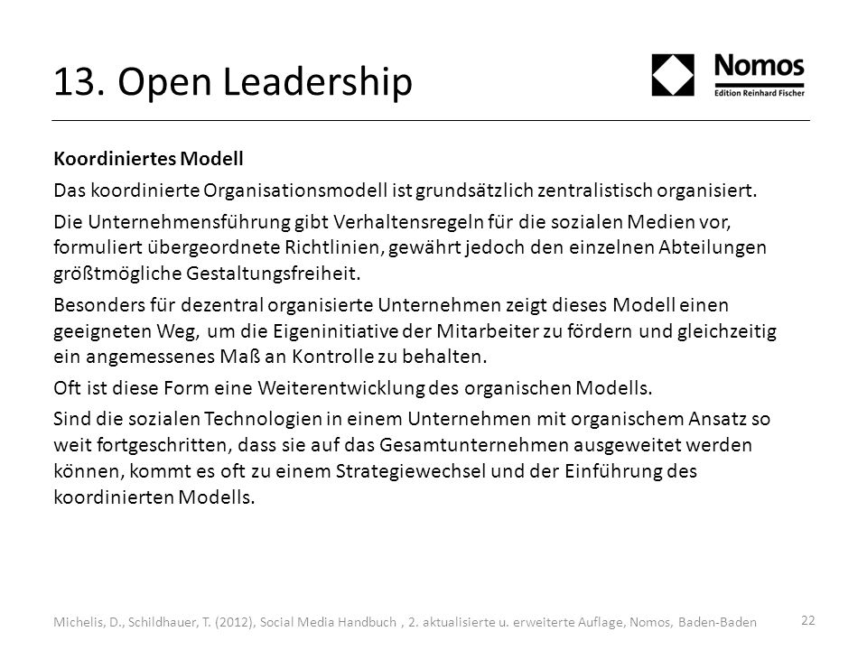 13. Open Leadership Koordiniertes Modell Das koordinierte Organisationsmodell ist grundsätzlich zentralistisch organisiert. Die Unternehmensführung