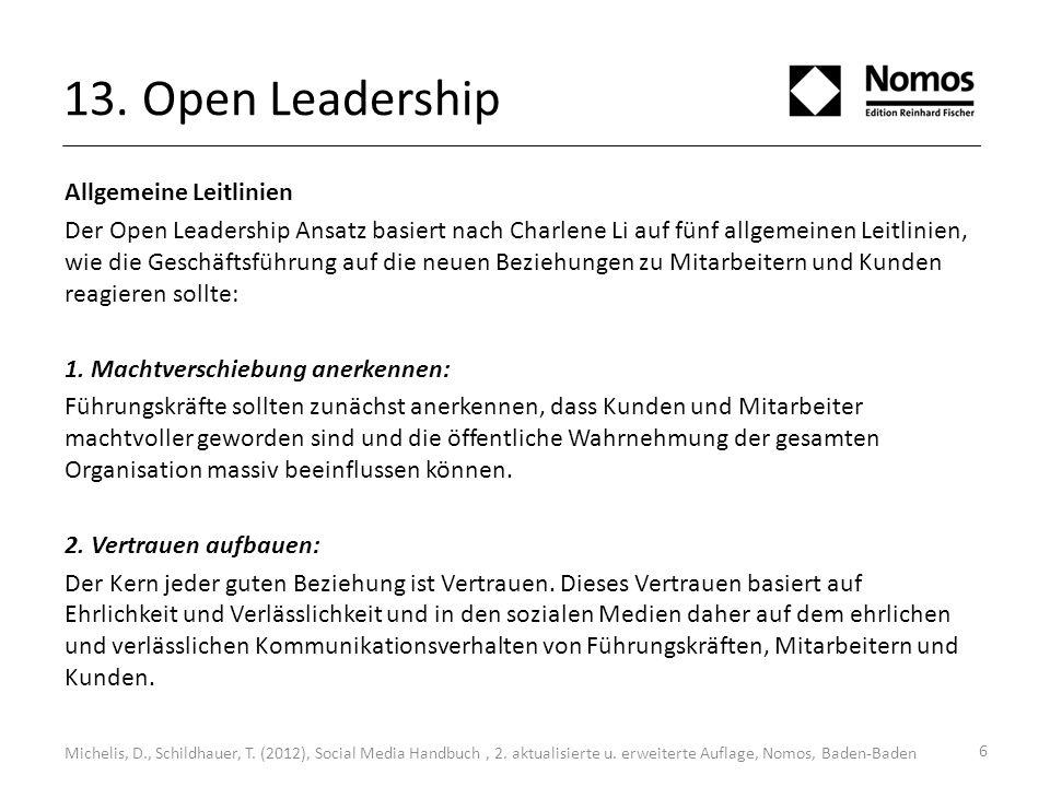 13. Open Leadership Allgemeine Leitlinien Der Open Leadership Ansatz basiert nach Charlene Li auf fünf allgemeinen Leitlinien, wie die Geschäftsführun