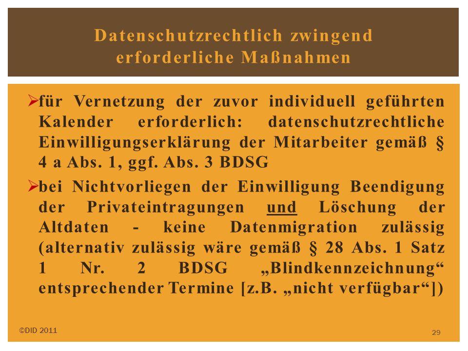 für Vernetzung der zuvor individuell geführten Kalender erforderlich: datenschutzrechtliche Einwilligungserklärung der Mitarbeiter gemäß § 4 a Abs. 1,