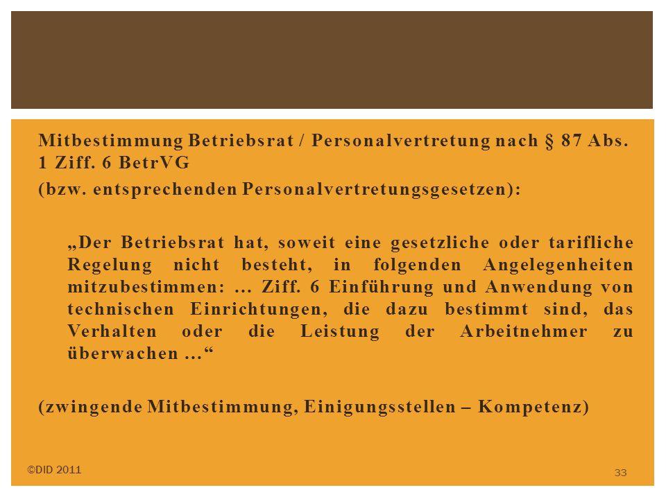 Mitbestimmung Betriebsrat / Personalvertretung nach § 87 Abs. 1 Ziff. 6 BetrVG (bzw. entsprechenden Personalvertretungsgesetzen): Der Betriebsrat hat,