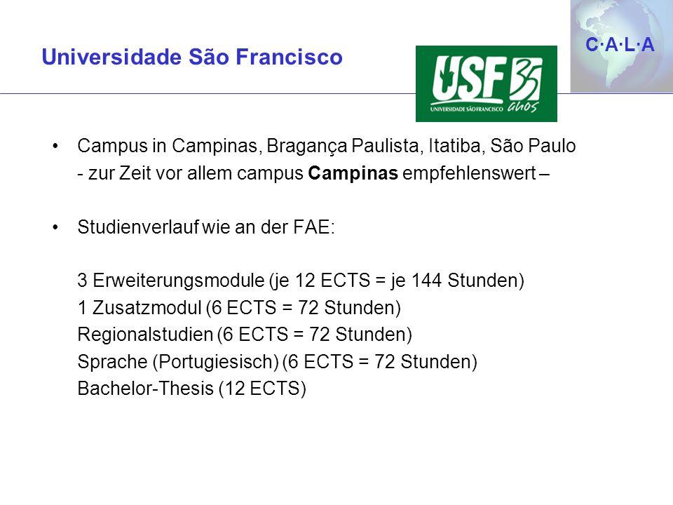 C·A·L·AC·A·L·A Campus in Campinas, Bragança Paulista, Itatiba, São Paulo - zur Zeit vor allem campus Campinas empfehlenswert – Studienverlauf wie an d