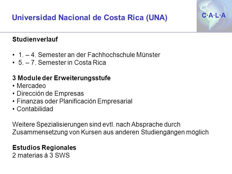 C·A·L·AC·A·L·A Studienverlauf 1. – 4. Semester an der Fachhochschule Münster 5. – 7. Semester in Costa Rica 3 Module der Erweiterungsstufe Mercadeo Di
