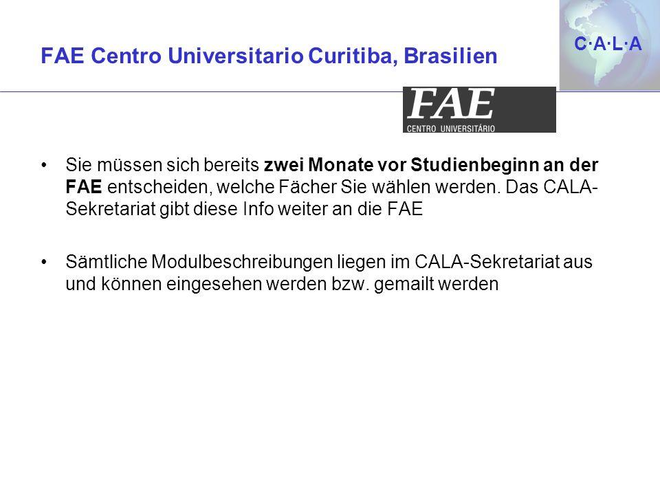 C·A·L·AC·A·L·A Sie müssen sich bereits zwei Monate vor Studienbeginn an der FAE entscheiden, welche Fächer Sie wählen werden. Das CALA- Sekretariat gi