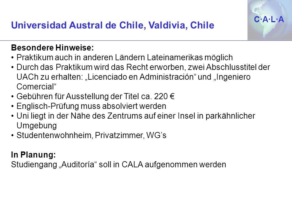 C·A·L·AC·A·L·A Besondere Hinweise: Praktikum auch in anderen Ländern Lateinamerikas möglich Durch das Praktikum wird das Recht erworben, zwei Abschlus