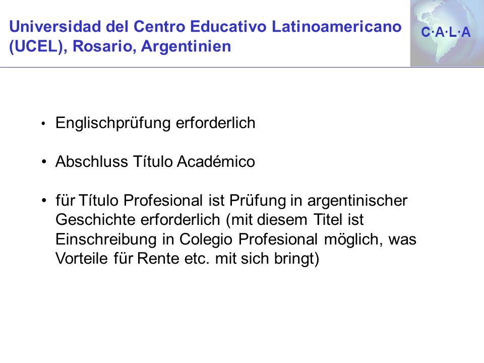 C·A·L·AC·A·L·A Englischprüfung erforderlich Abschluss Título Académico für Título Profesional ist Prüfung in argentinischer Geschichte erforderlich (m