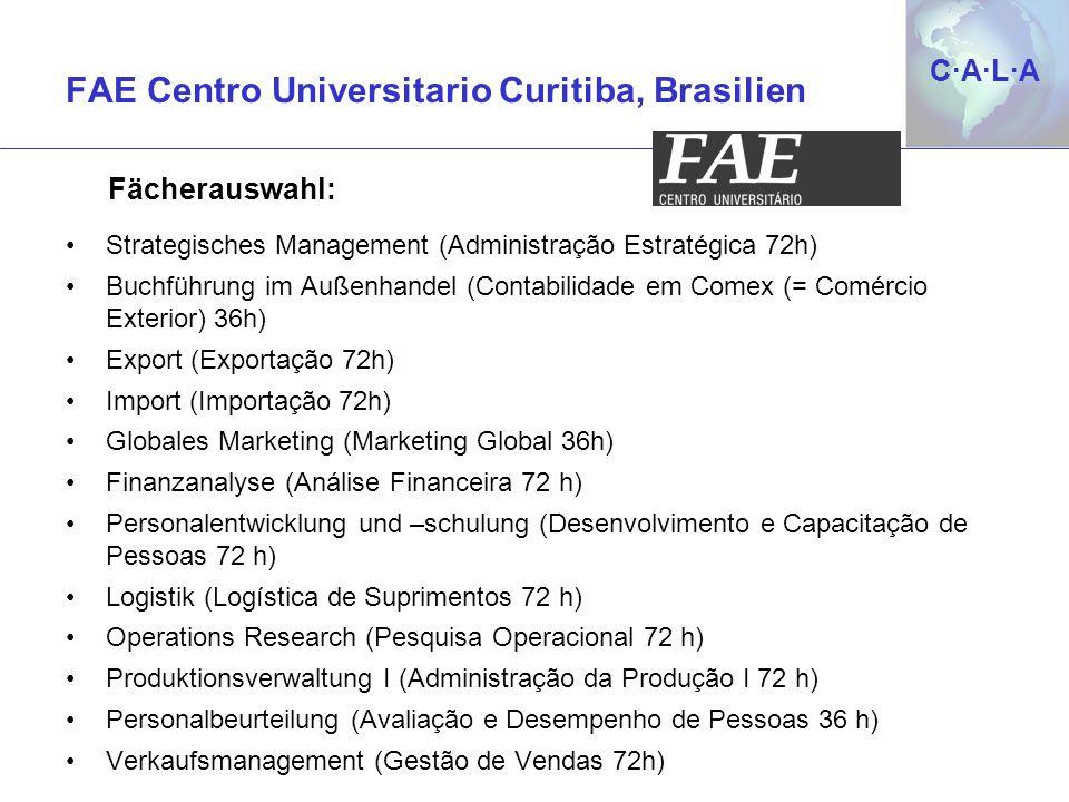 C·A·L·AC·A·L·A Strategisches Management (Administração Estratégica 72h) Buchführung im Außenhandel (Contabilidade em Comex (= Comércio Exterior) 36h)