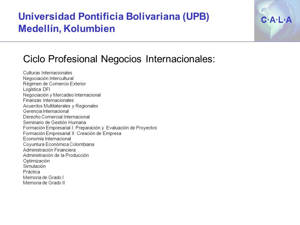 C·A·L·AC·A·L·A Ciclo Profesional Negocios Internacionales: Culturas Internacionales Negociación Intercultural Régimen de Comercio Exterior Logística D