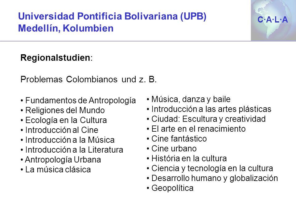 C·A·L·AC·A·L·A Regionalstudien: Problemas Colombianos und z. B. Fundamentos de Antropología Religiones del Mundo Ecología en la Cultura Introducción a
