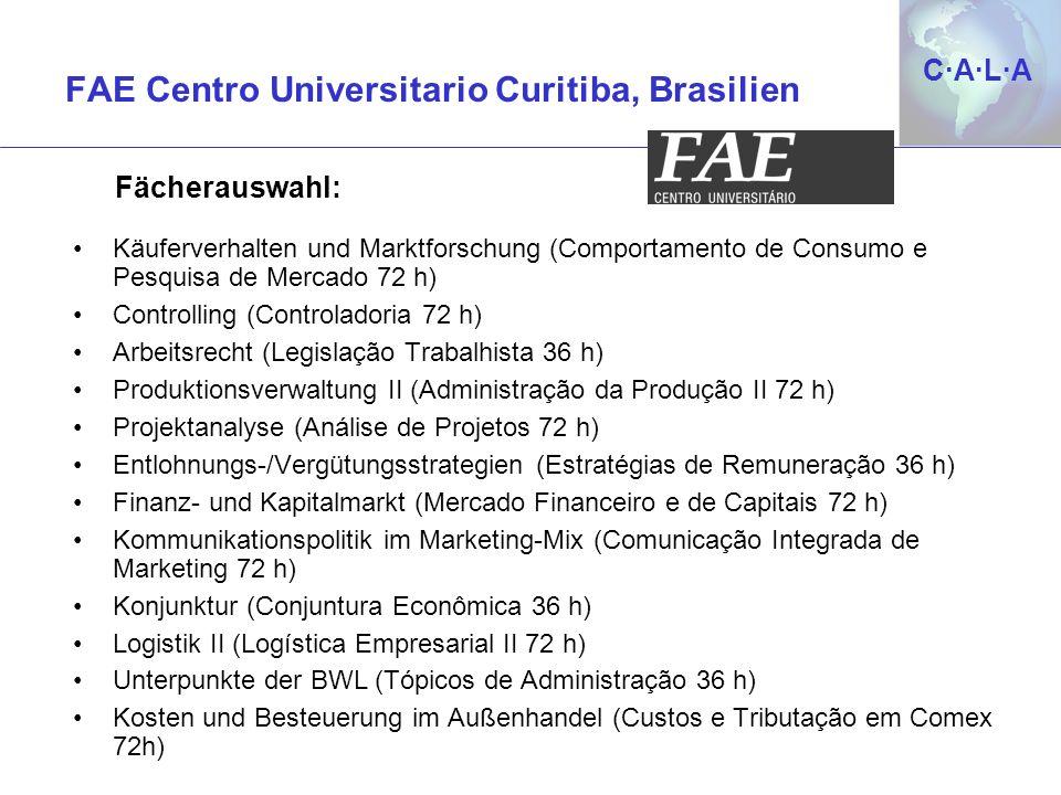 C·A·L·AC·A·L·A Käuferverhalten und Marktforschung (Comportamento de Consumo e Pesquisa de Mercado 72 h) Controlling (Controladoria 72 h) Arbeitsrecht