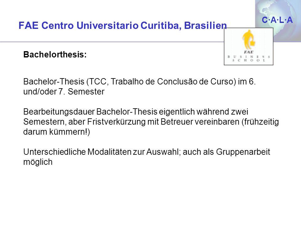 C·A·L·AC·A·L·A Bachelorthesis: Bachelor-Thesis (TCC, Trabalho de Conclusão de Curso) im 6. und/oder 7. Semester Bearbeitungsdauer Bachelor-Thesis eige
