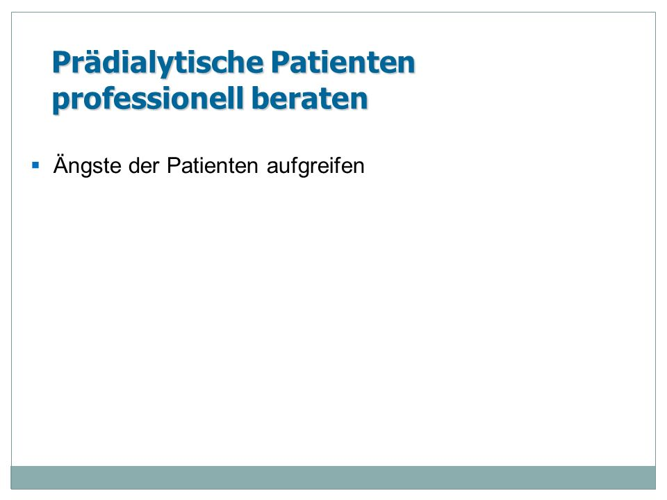 Die Betreuung der prädialytischen Patienten zu optimieren, in dem wir eine Beratungsstelle mit dem Schwerpunkt der Krankheitsbewältigung einrichten.