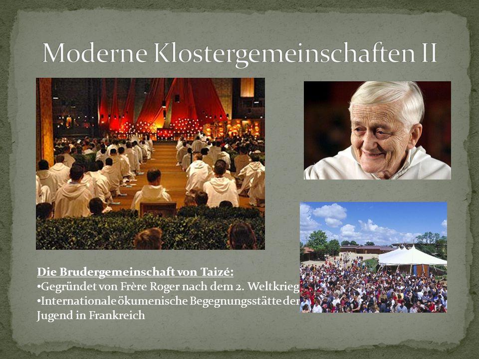 Die Brudergemeinschaft von Taizé: Gegründet von Frère Roger nach dem 2. Weltkrieg Internationale ökumenische Begegnungsstätte der Jugend in Frankreich