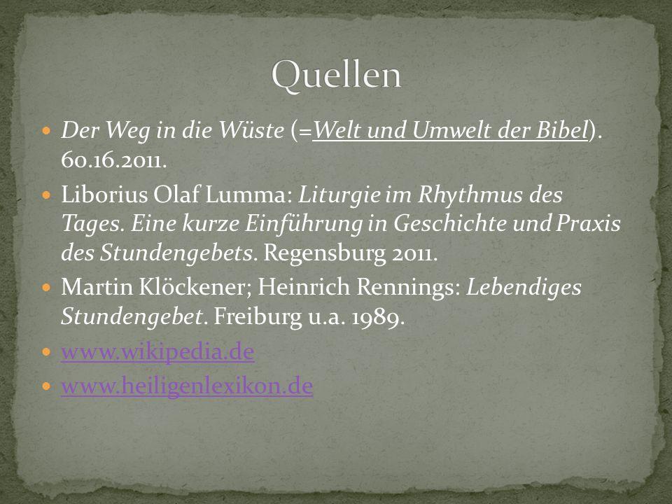 Der Weg in die Wüste (=Welt und Umwelt der Bibel). 60.16.2011. Liborius Olaf Lumma: Liturgie im Rhythmus des Tages. Eine kurze Einführung in Geschicht