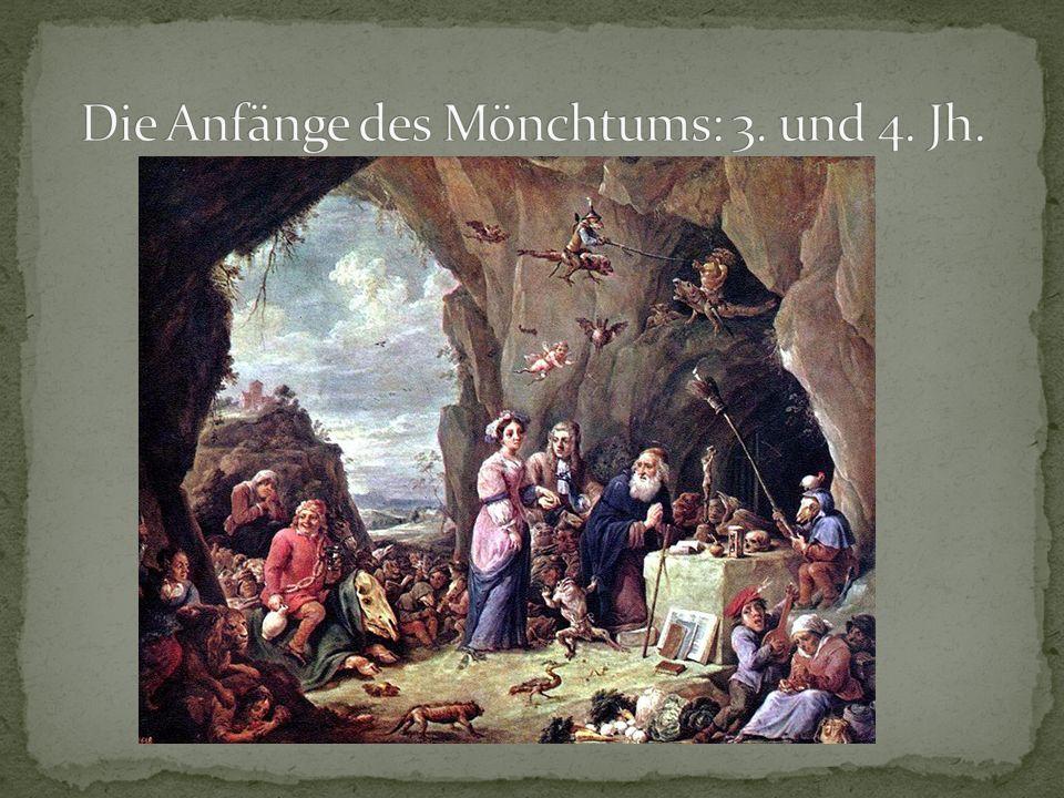 Antonius legte als erster Mönch (= Single) den Grundstein für das Eremitenleben Er war Großgrundbesitzer in Ägypten.