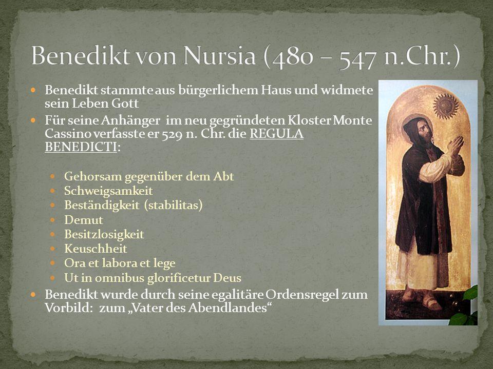 Benedikt stammte aus bürgerlichem Haus und widmete sein Leben Gott Für seine Anhänger im neu gegründeten Kloster Monte Cassino verfasste er 529 n. Chr