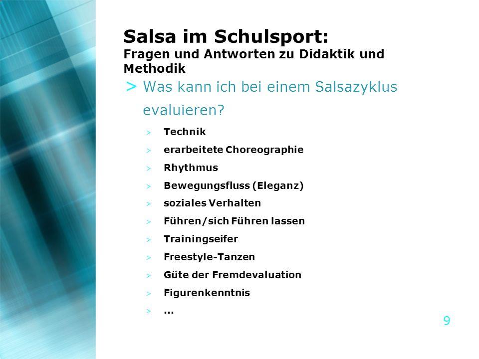 9 Salsa im Schulsport: Fragen und Antworten zu Didaktik und Methodik > Was kann ich bei einem Salsazyklus evaluieren? > Technik > erarbeitete Choreogr