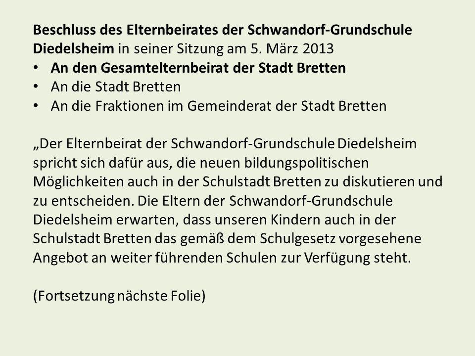Beschluss des Elternbeirates der Schwandorf-Grundschule Diedelsheim (2) Der Elternbeirat der Schwandorf-Grundschule Diedelsheim bedauert, dass sich für einen der 55 [tatsächlich: 44] Standorte für den Schulversuch G9/neu kein Brettener Gymnasium beworben hat.