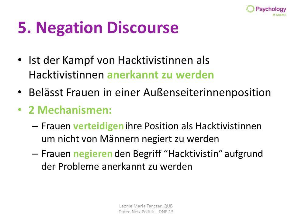 5. Negation Discourse Ist der Kampf von Hacktivistinnen als Hacktivistinnen anerkannt zu werden Belässt Frauen in einer Außenseiterinnenposition 2 Mec