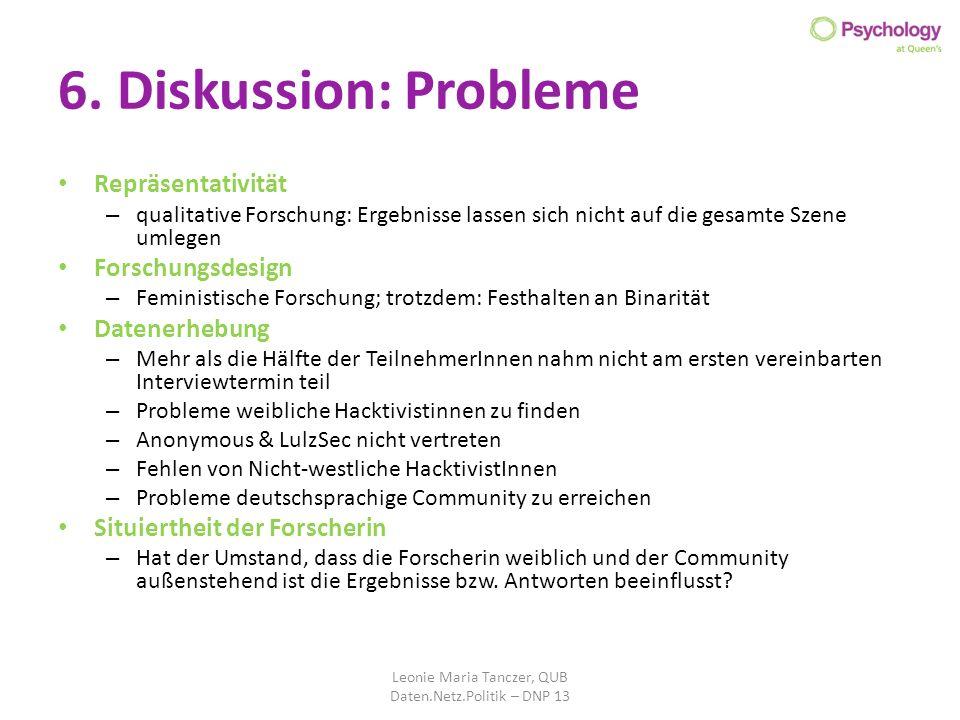 6. Diskussion: Probleme Repräsentativität – qualitative Forschung: Ergebnisse lassen sich nicht auf die gesamte Szene umlegen Forschungsdesign – Femin