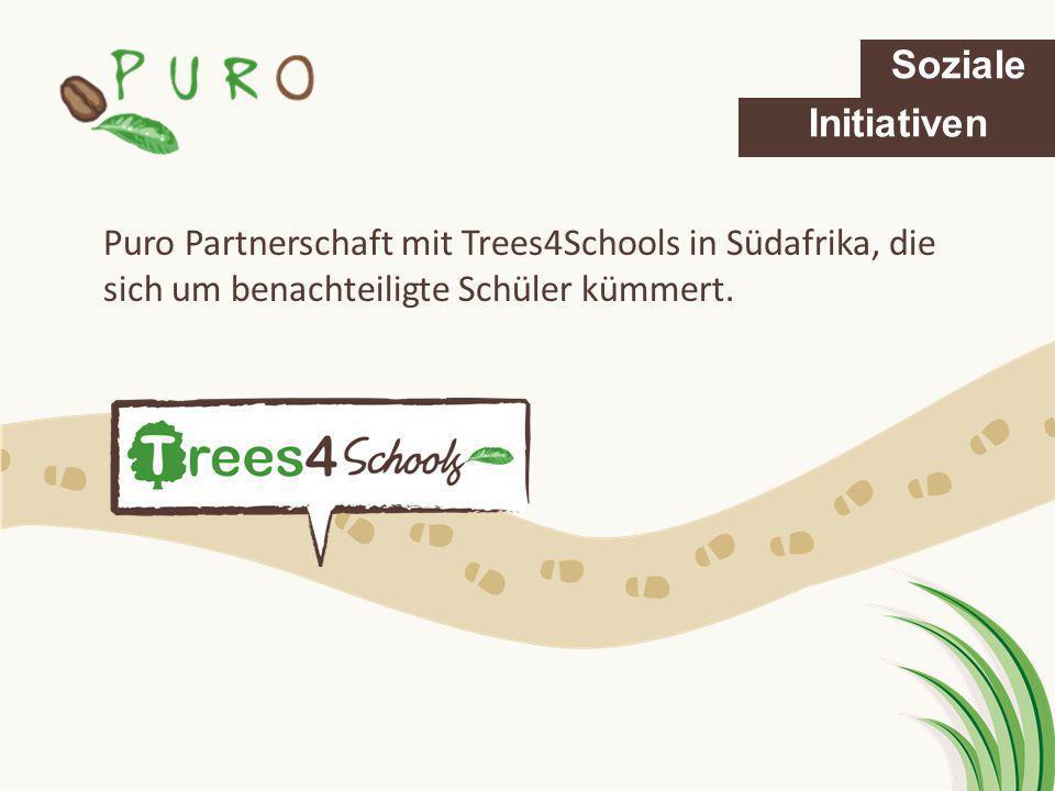 Puro Partnerschaft mit Trees4Schools in Südafrika, die sich um benachteiligte Schüler kümmert. Soziale Initiativen