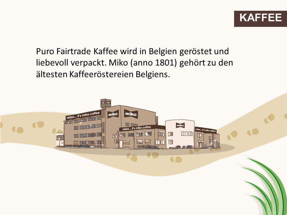 Puro Fairtrade Kaffee wird in Belgien geröstet und liebevoll verpackt. Miko (anno 1801) gehört zu den ältesten Kaffeeröstereien Belgiens. KAFFEE