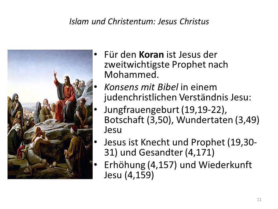 Islam und Christentum: Jesus Christus Für den Koran ist Jesus der zweitwichtigste Prophet nach Mohammed.