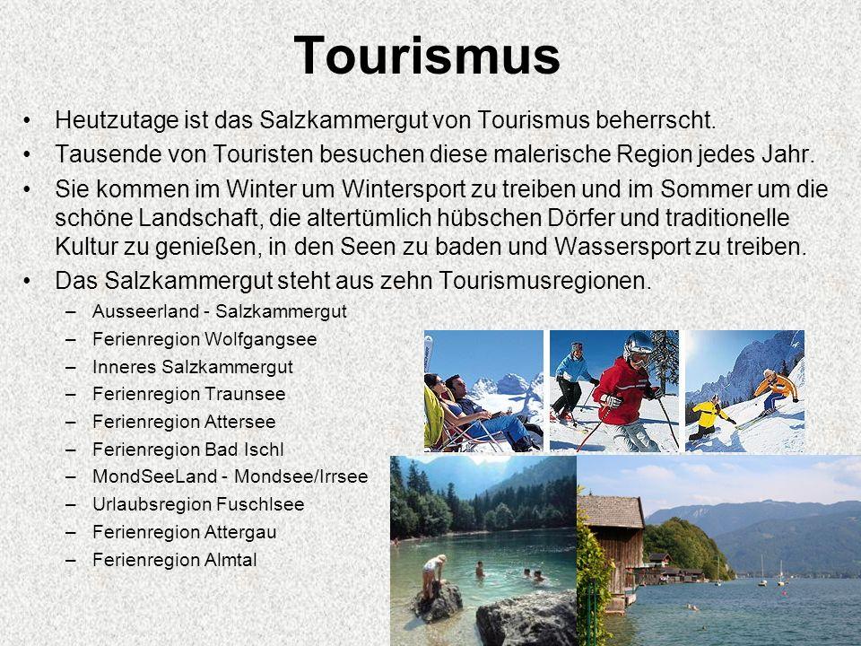 Tourismus Heutzutage ist das Salzkammergut von Tourismus beherrscht. Tausende von Touristen besuchen diese malerische Region jedes Jahr. Sie kommen im