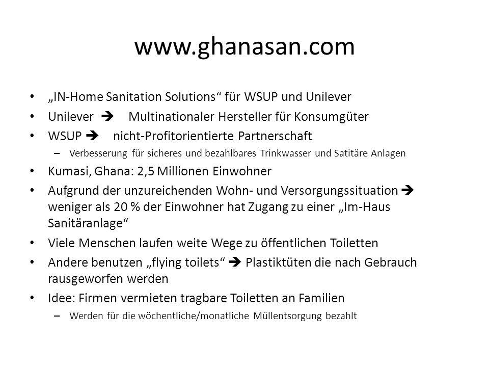 www.ghanasan.com IN-Home Sanitation Solutions für WSUP und Unilever Unilever Multinationaler Hersteller für Konsumgüter WSUP nicht-Profitorientierte P
